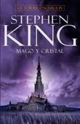 Portada del libro La torre oscura IV - La bola de cristal (Mago y cristal)
