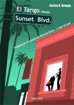 Portada del libro El Tango desde Sunset Blvd.