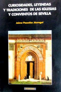 Portada del libro Curiosidades, leyendas y tradiciones de las iglesias y conventos de Sevilla