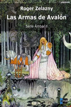 Portada del libro Las armas de Avalón (Serie Ámbar II)