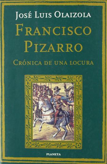 Portada del libro Francisco Pizarro: crónica de una locura
