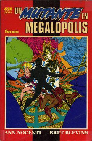 Un mutante en Megalópolis