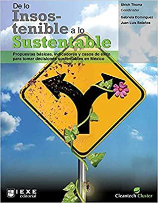 Portada del libro De lo Insostenible a lo sustentable