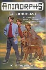 Portada del libro La amenaza (Animorphs 21)