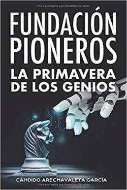 Portada del libro Fundación Pioneros. La primavera de los genios