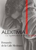 Portada del libro Alexitimia:La imposibilidad de decir 'te quiero'