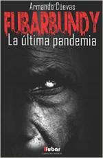Portada del libro La última Pandemia. Furarbundy 1