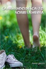 Portada del libro Caminando descalzo sobre la hierba