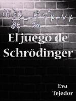 Portada del libro El juego de Schrödinger