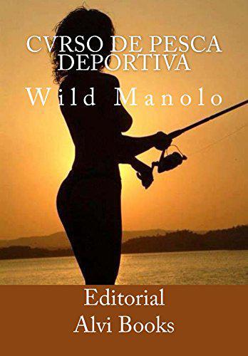 Portada del libro Cvrso de Pesca Deportiva: Wild Manolo