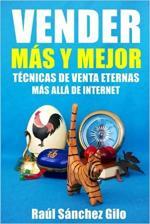 Portada del libro Vender Más y Mejor: Técnicas de Venta Eternas más allá de Internet