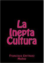 Portada del libro La inepta cultura