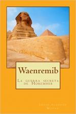 Portada del libro Waenremib, la  guerra  secreta  de  Horemheb