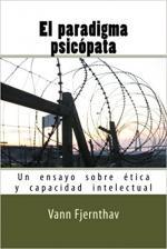 Portada del libro El paradigma psicópata: Un ensayo sobre ética y capacidad intelectual