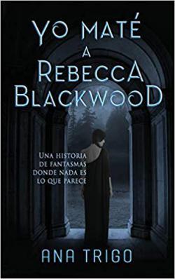 Portada del libro Yo maté a Rebecca Blackwood