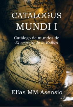 Portada del libro Catalogus Mundi I: Catálogo de los mundos de El secreto de la esfera