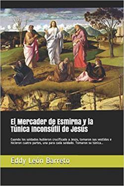 Portada del libro El Mercader de Esmirna y la Túnica Inconsútil de Jesús