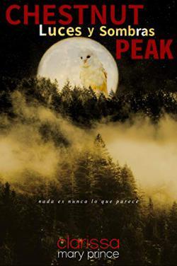 Portada del libro Chestnut Peak: Luces y Sombras