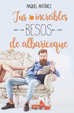Portada del libro Tús increibles besos de albaricoque
