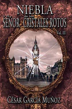 Portada del libro Niebla y el Señor de los Cristales Rotos. Volumen 3