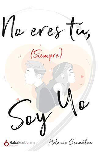 Portada del libro No eres tú, (siempre) soy yo