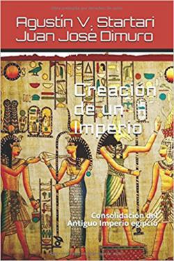 Portada del libro Creación de un Imperio: Consolidación del Antiguo Imperio egipcio