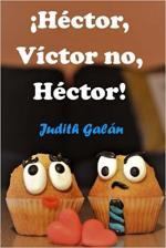 Portada del libro ¡Héctor, Víctor no, Héctor!
