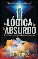 Portada del libro La lógica de lo absurdo: O el asombroso viaje de Hermenegilda Ósea