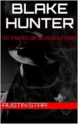 Portada del libro Blake Hunter: El manto de la obscuridad