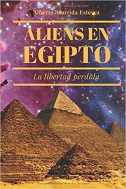 Portada del libro Aliens en Egipto, la libertad perdida.