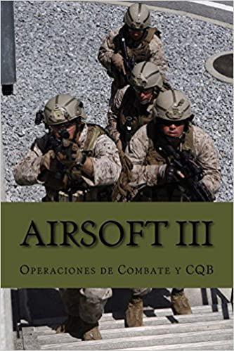 Portada del libro Airsoft III: Operaciones de combate y CQB
