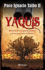 Portada del libro Yaquis: Historia de una Guerra Popular y un Genocidio en Mexico