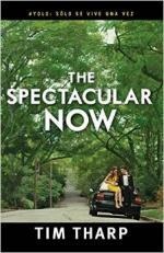 Portada del libro The spectacular now. Sólo se vive uan vez