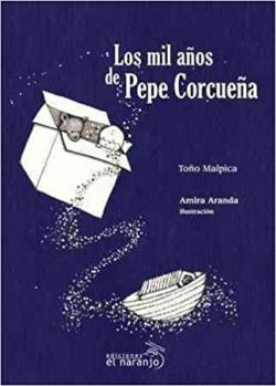 Portada del libro Los mil años de Pepe Corcueña