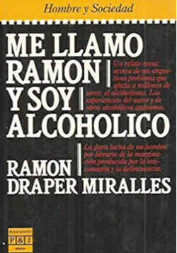 Me llamo Ramón y soy alcoholico