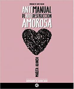 Portada del libro Antimanual de autodestruccion amorosa