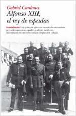Portada del libro Alfonso XIII, el rey de espadas