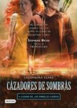 Portada del libro Cazadores de sombras 4: Ciudad de los ángeles caídos