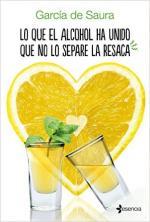 Portada del libro Lo que el alcohol ha unido que no lo separe la resaca