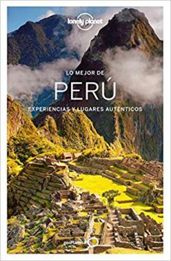 Portada del libro Lo mejor de Perú 3: Experiencias y lugares auténticos