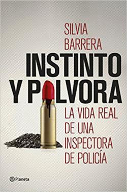 Portada del libro Instinto y pólvora: La vida real de una inspectora de policía