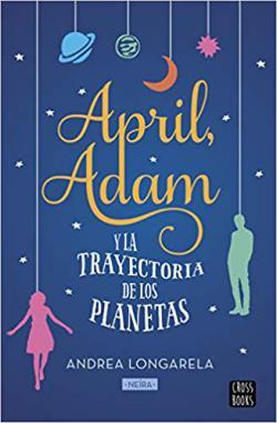 Portada del libro April, Adam y la trayectoria de los planetas