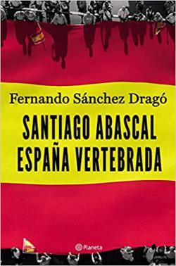 Portada del libro Santiago Abascal. España vertebrada