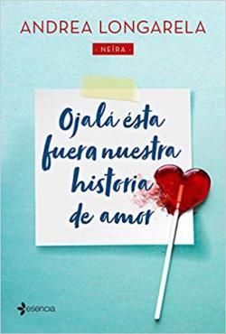 Portada del libro Ojalá ésta fuera nuestra historia de amor