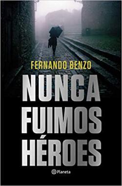 Portada del libro Nunca fuimos héroes