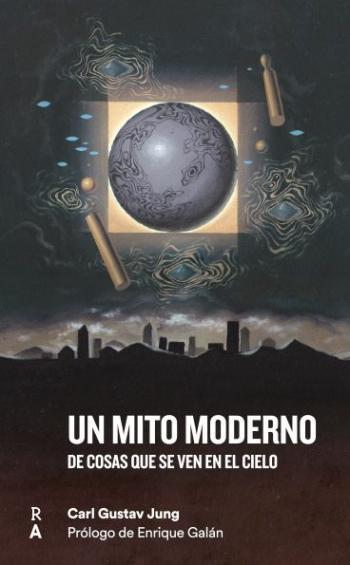Portada del libro Un mito moderno. De cosas que se ven en el cielo
