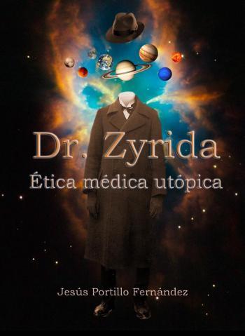 Portada del libro Dr. Zyrida - Ética médica utópica