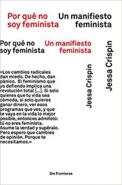 Portada del libro Por qué no soy feminista: Un manifiesto feminista