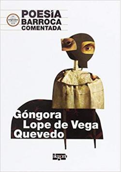 Portada del libro Poesía barroca comentada: Góngora, Lope de Vega, Quevedo