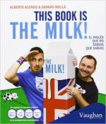 Portada del libro This book is the milk! El inglés que no sabías que sabías